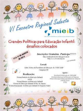 VI Encontro Regional Sudeste do MIEIBI: Grandes políticas para a educação infantil: desafios colocados.